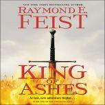 King of Ashes Book One of The Firemane Saga, Raymond E. Feist