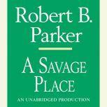 A Savage Place, Robert B. Parker
