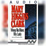 Weep No More My Lady, Mary Higgins Clark