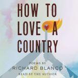 How to Love a Country Poems, Richard Blanco