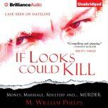If Looks Could Kill, M. William Phelps