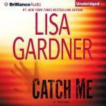 Catch Me, Lisa Gardner