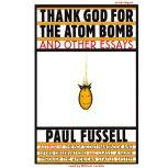thank god for the atom bomb thesis Best pdf thank god for the atom bomb and other essays paul fussell trial ebookcheck link .