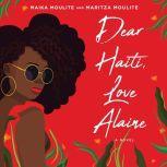 Dear Haiti, Love Alaine, Maika Moulite
