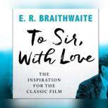 To Sir, With Love, E.R. Braithwaite