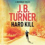 Hard Kill, J. B. Turner
