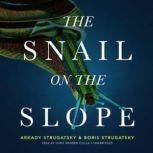 The Snail on the Slope, Arkady Strugatsky; Boris Strugatsky