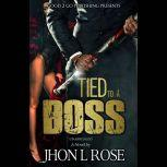 Tied to a Boss, J. L. Rose