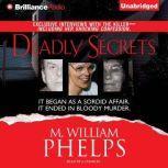 Deadly Secrets, M. William Phelps