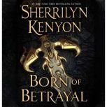 Born of Betrayal, Sherrilyn Kenyon