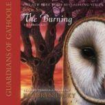 Guardians of GaHoole, Book Six The Burning, Kathryn Lasky