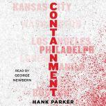 Containment A Thriller, Hank Parker