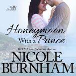 Honeymoon With a Prince, Nicole Burnham