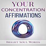 Your Concentration Affirmations, Bright Soul Words