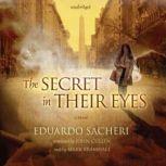 The Secret in Their Eyes, Eduardo Sacheri; Translated by John Cullen