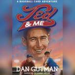 Ted and Me A Baseball Card Adventure, Dan Gutman