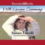 I Am Lavina Cumming, Susan Lowell