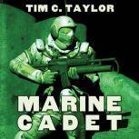 Marine Cadet, Tim C. Taylor