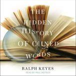 The Hidden History of Coined Words, Ralph Keyes