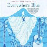 Everywhere Blue, Joanne Rossmassler Fritz