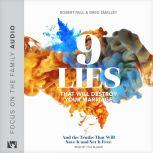 9 Lies That Will Destroy Your Marriage And the Truths That Will Save It and Set It Free, Greg Smalley