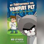 My FANGtastically Evil Vampire Pet, Mo O'Hara