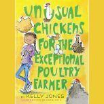 Unusual Chickens for the Exceptional Poultry Farmer, Kelly Jones