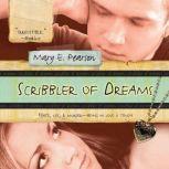 Scribbler of Dreams, Mary E. Pearson