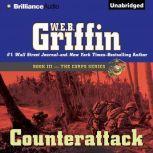 Counterattack Book Three in The Corps Series, W.E.B. Griffin