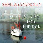 A Turn for the Bad, Sheila Connolly