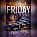 Black Friday Exposed, Ashley & JaQuavis