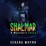 Shalmar, Serena Whynd
