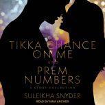 Prem Numbers & Tikka Chance on Me, Suleikha Snyder