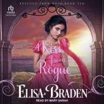 A Kiss from a Rogue, Elisa Braden