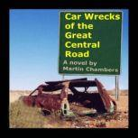 Car Wrecks of the Great Central Road, Martin Chambers