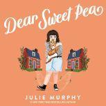 Dear Sweet Pea, Julie Murphy