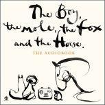 The Boy, the Mole, the Fox and the Horse, Charlie Mackesy