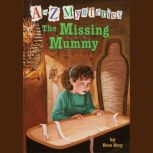 A to Z Mysteries: The Missing Mummy, Ron Roy