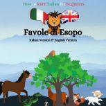 How to learn Italian for beginners Favole di Esopo - Italian-English Version, Mary Savage