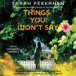 Things You Won't Say, Sarah Pekkanen