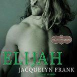 Elijah, Jacquelyn Frank