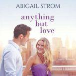 Anything But Love, Abigail Strom