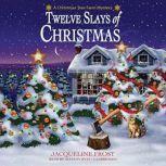 Twelve Slays of Christmas A Christmas Tree Farm Mystery, Jacqueline Frost
