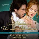 The Madness of Viscount Atherbourne, Elisa Braden
