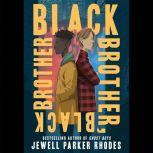 Black Brother, Black Brother, Jewell Parker Rhodes