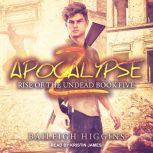 Apocalypse Z Book 5, Baileigh Higgins