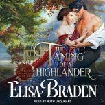 The Taming of a Highlander, Elisa Braden