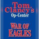 Tom Clancy's Op-Center #12: War of Eagles, Tom Clancy