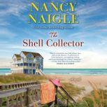 The Shell Collector A Novel, Nancy Naigle