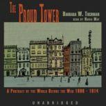 The Proud Tower A Portrait of the World Before the War 18901914, Barbara W. Tuchman